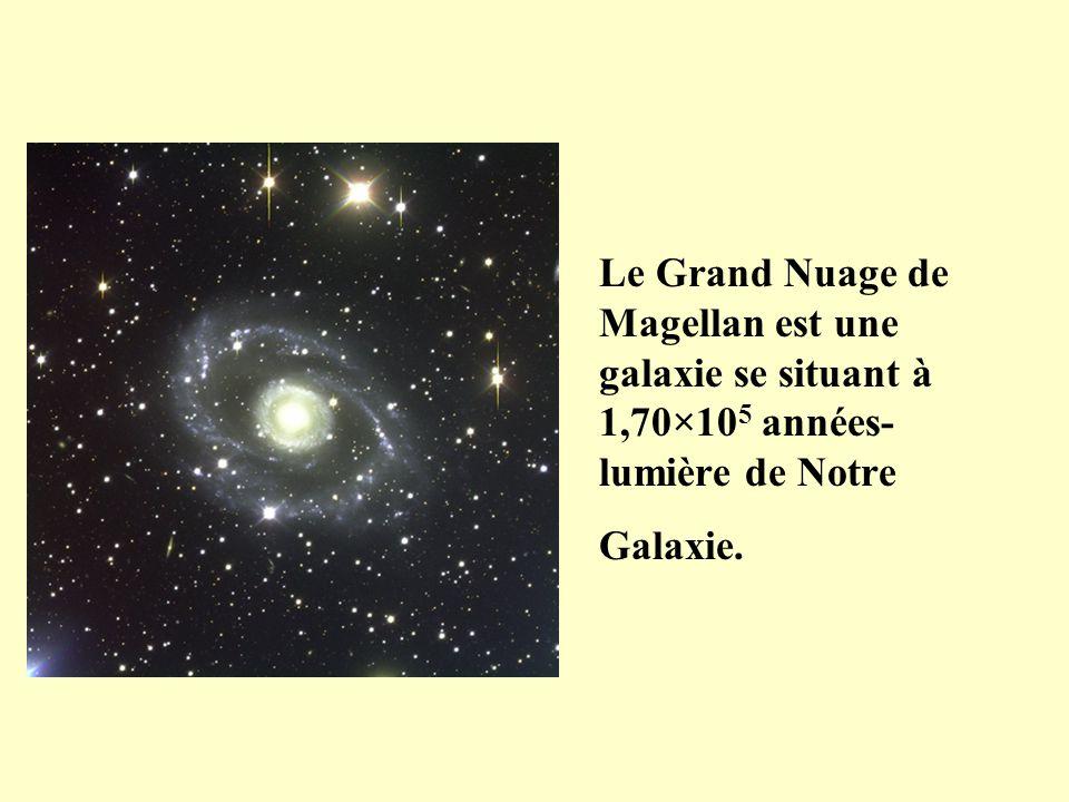 Le Grand Nuage de Magellan est une galaxie se situant à 1,70×10 5 années- lumière de Notre Galaxie.