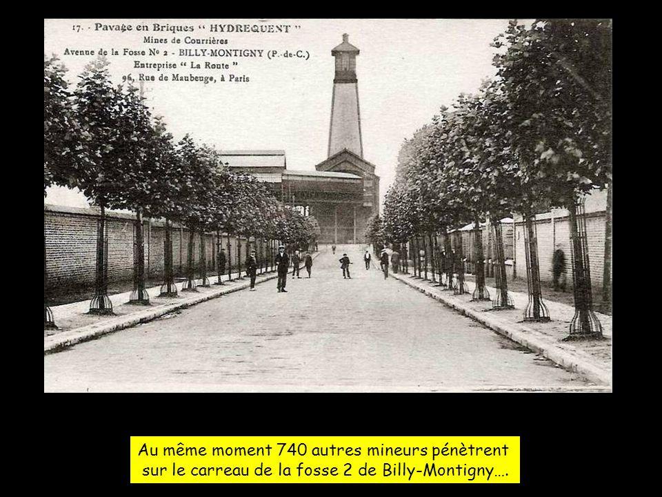 Au même moment 740 autres mineurs pénètrent sur le carreau de la fosse 2 de Billy-Montigny….