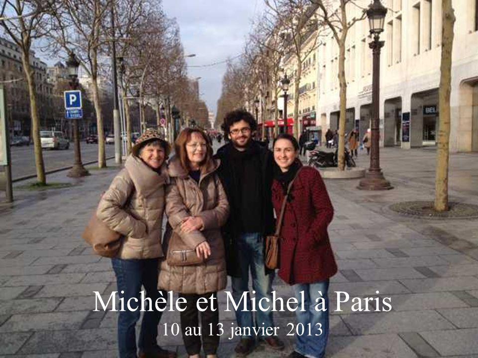 Michèle et Michel à Paris 10 au 13 janvier 2013
