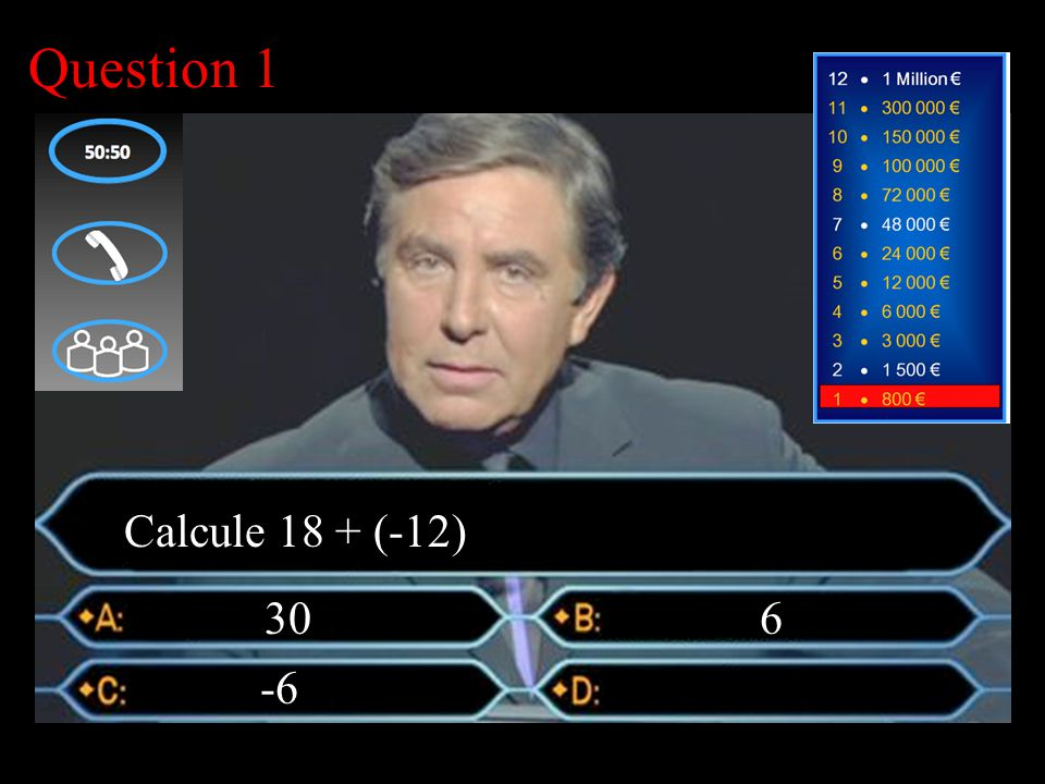 –1–1 1 er calcul Question 1 6 30 Calcule 18 + (-12)