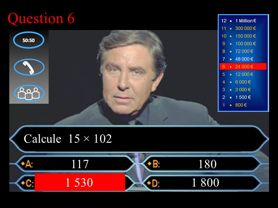 –1–1 1 er calcul Question 5 10 -40-10 40 Calcule -15 + (-25)