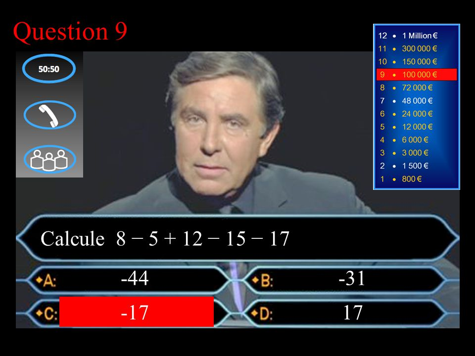 –1–1 1 er calcul Question 8 10 -18 -10 18 Calcule la valeur de l'expression x 2 – 26 pour x = 4