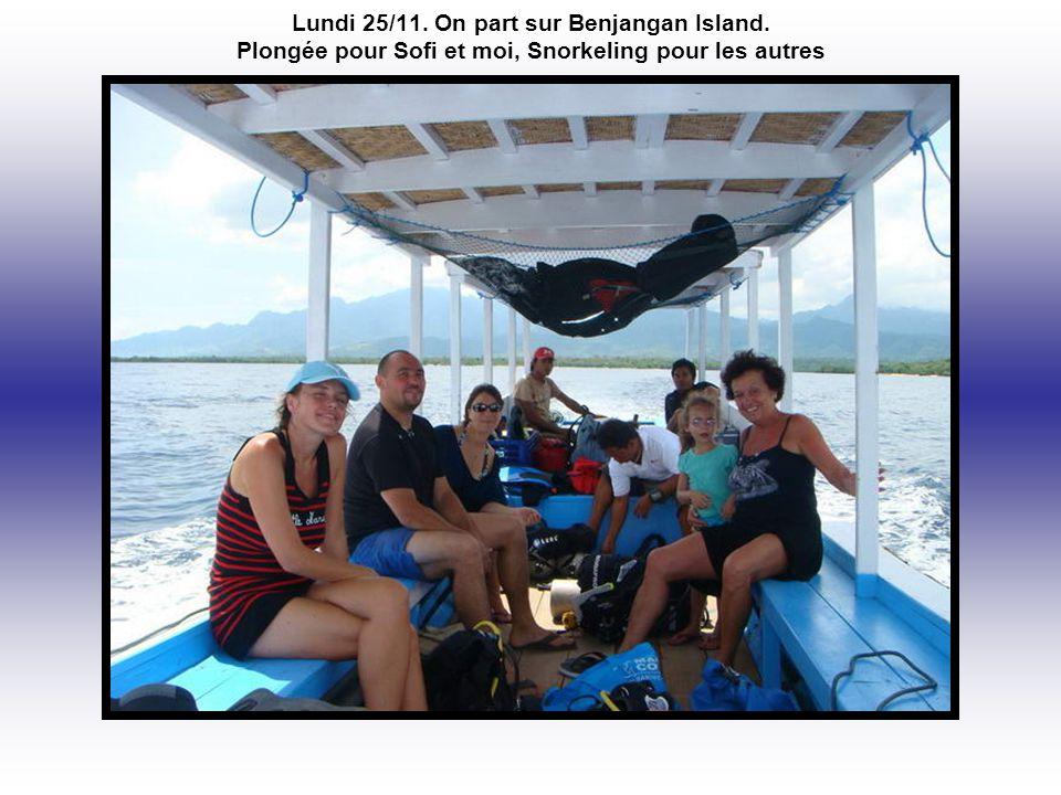 Lundi 25/11. On part sur Benjangan Island. Plongée pour Sofi et moi, Snorkeling pour les autres