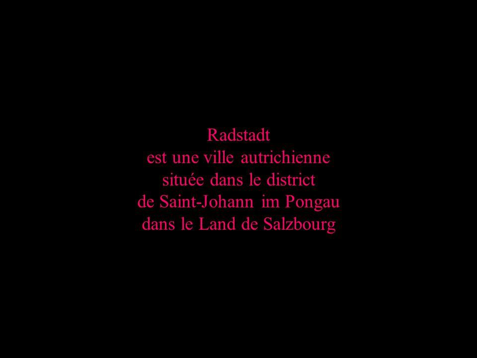 Radstadt est une ville autrichienne située dans le district de Saint-Johann im Pongau dans le Land de Salzbourg