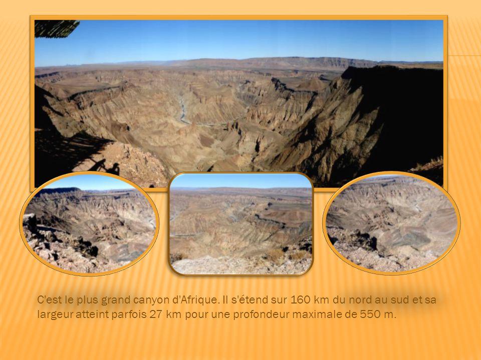 C est le plus grand canyon d Afrique.