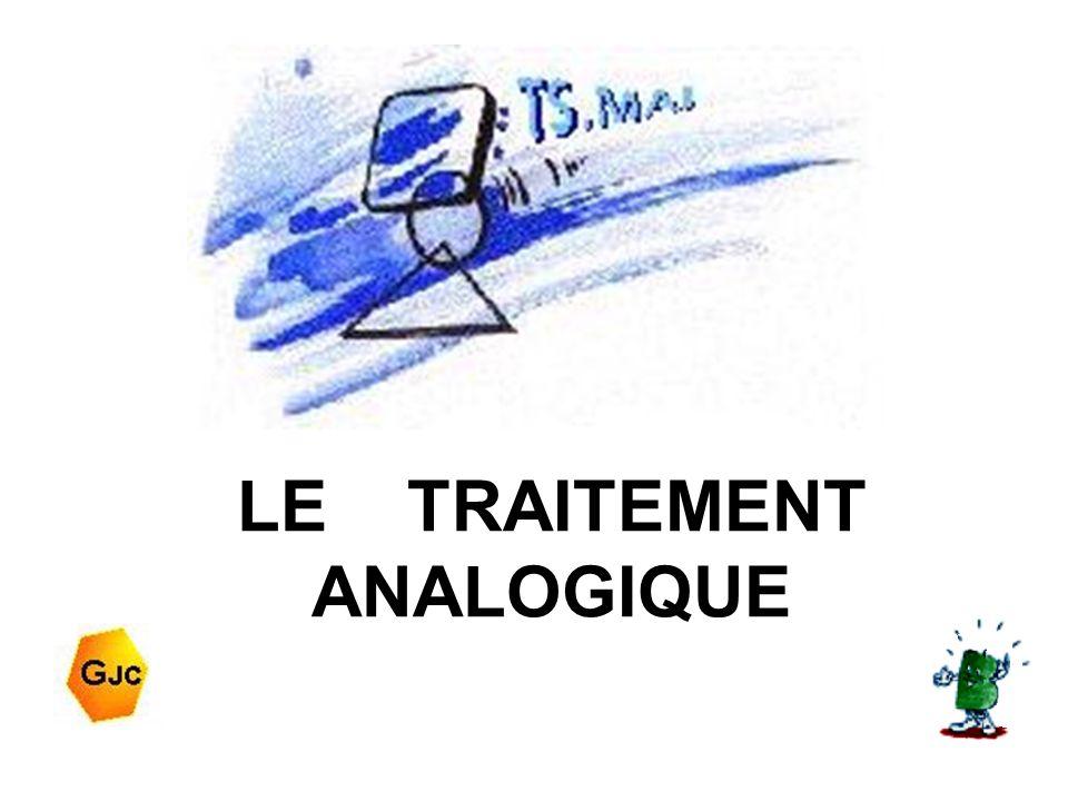 LE TRAITEMENT ANALOGIQUE