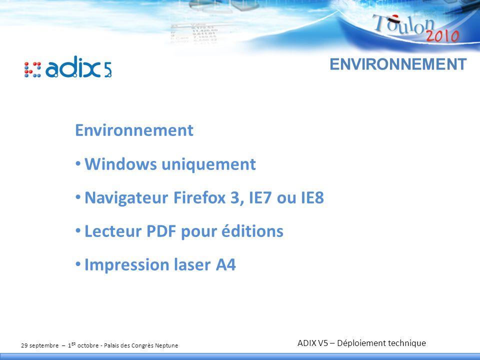 29 septembre – 1 ER octobre - Palais des Congrès Neptune TITRE DE L'ATELIER ENVIRONNEMENT Environnement Windows uniquement Navigateur Firefox 3, IE7 o