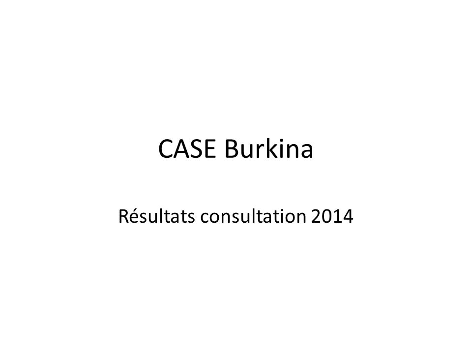 CASE Burkina Résultats consultation 2014