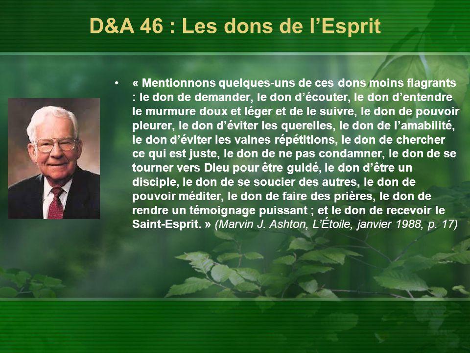 D&A 46 : Les dons de l'Esprit « Mentionnons quelques-uns de ces dons moins flagrants : le don de demander, le don d'écouter, le don d'entendre le murm