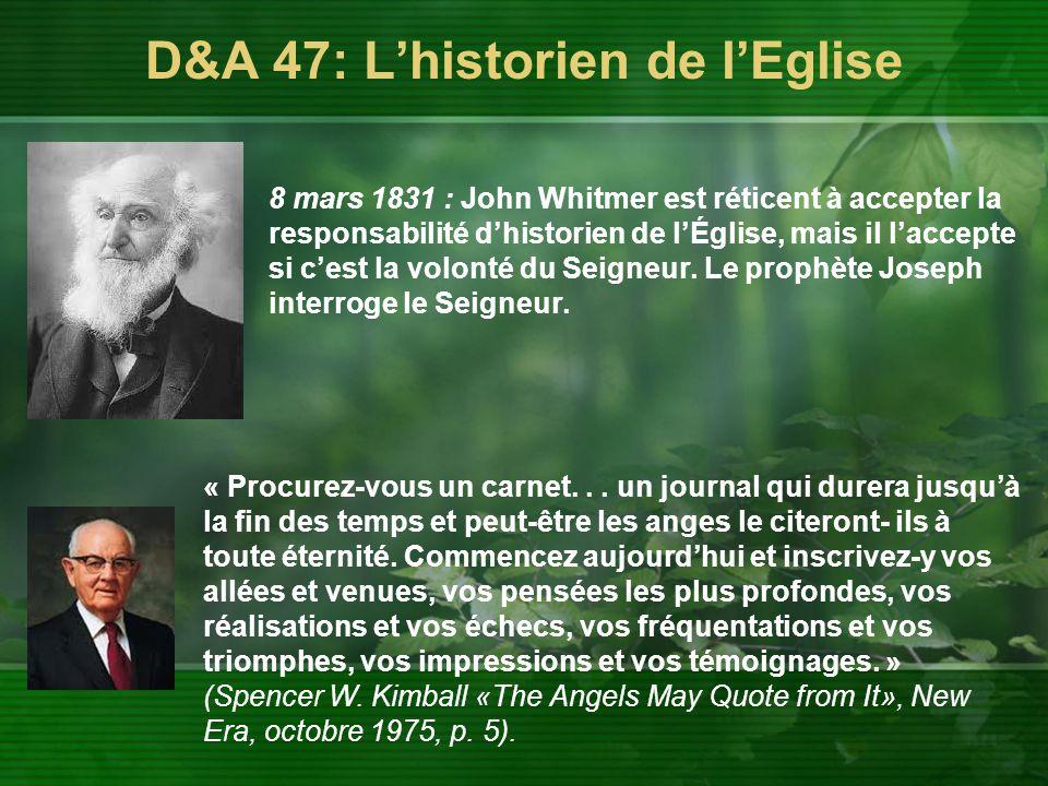 D&A 47: L'historien de l'Eglise 8 mars 1831 : John Whitmer est réticent à accepter la responsabilité d'historien de l'Église, mais il l'accepte si c'est la volonté du Seigneur.