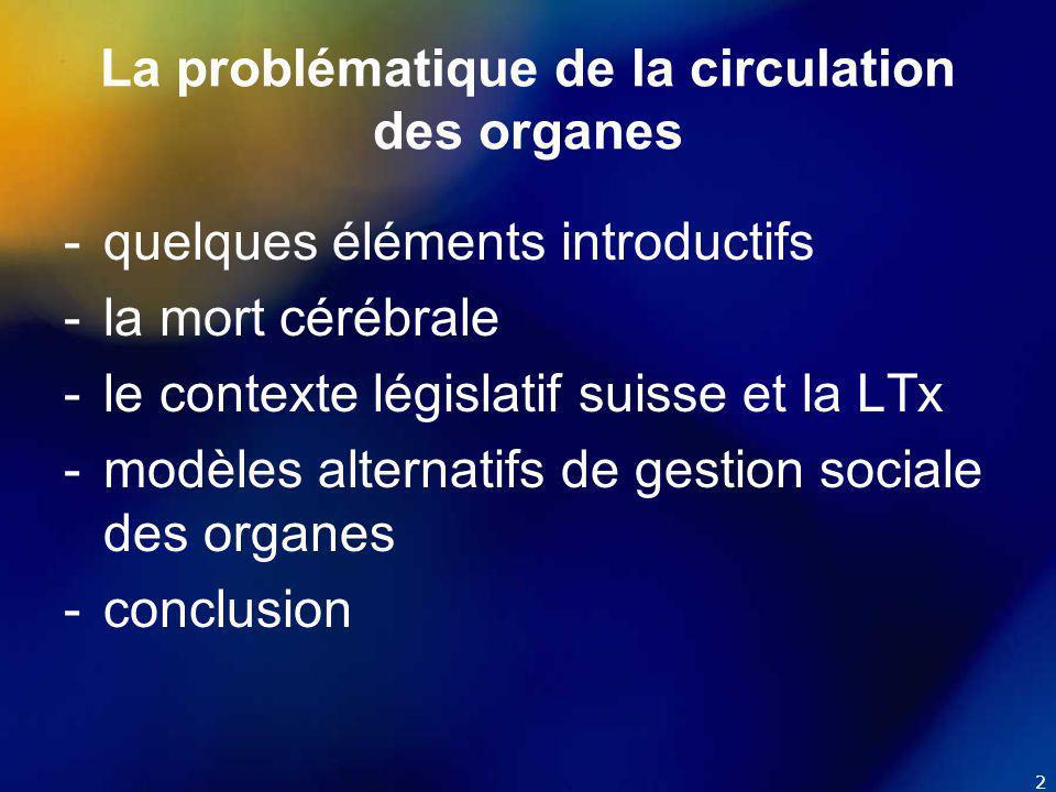 3 La mort cérébrale : notion objective ou « ruse médico-juridique » .