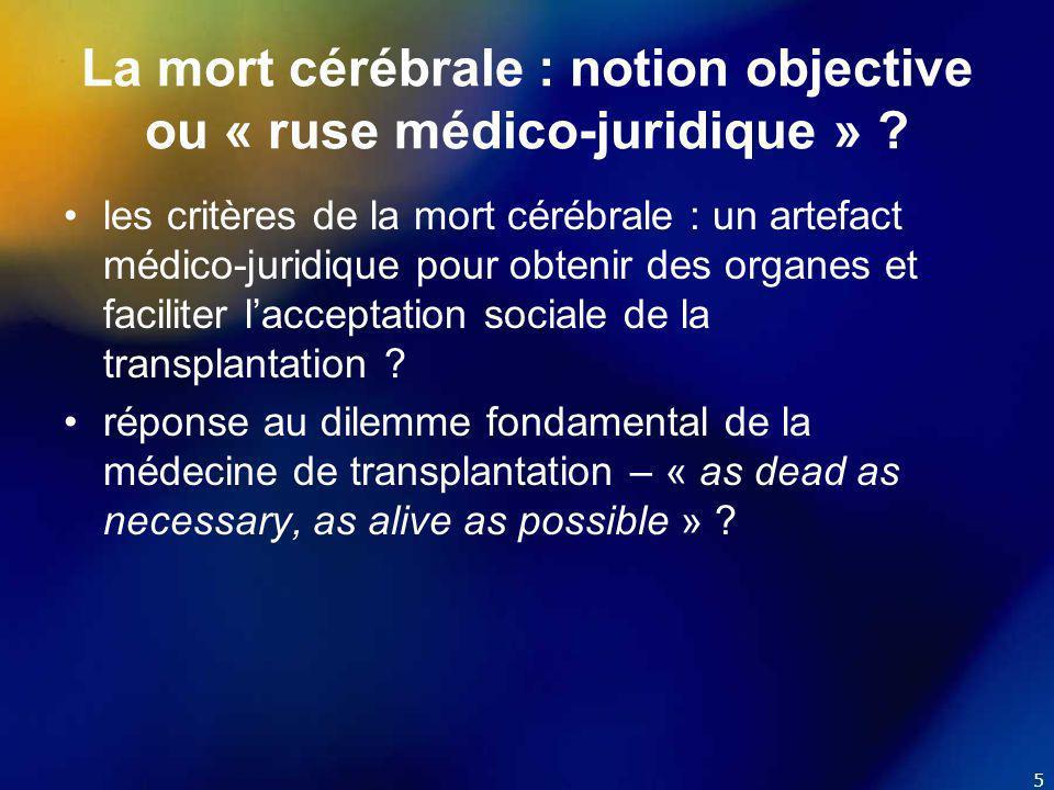 6 La mort cérébrale : notion objective ou « ruse médico-juridique » .