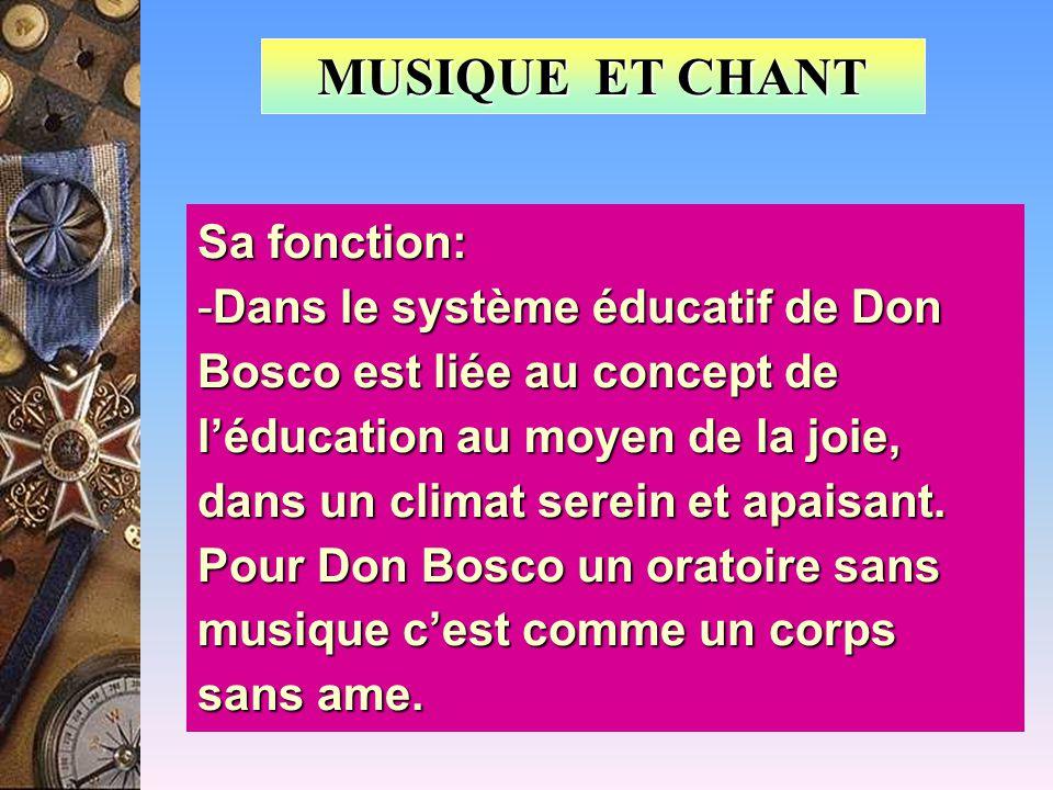 Sa fonction: -Dans le système éducatif de Don Bosco est liée au concept de l'éducation au moyen de la joie, dans un climat serein et apaisant.