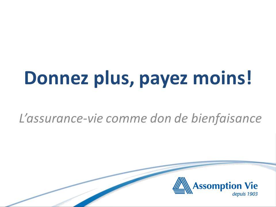 L'assurance-vie comme don de bienfaisance Donnez plus, payez moins!