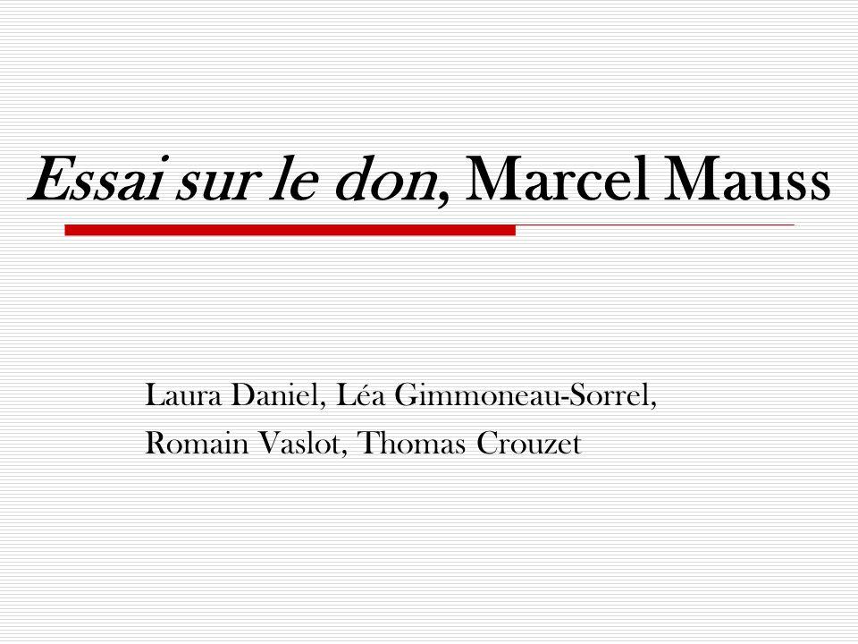 Essai sur le don, Marcel Mauss Laura Daniel, Léa Gimmoneau-Sorrel, Romain Vaslot, Thomas Crouzet