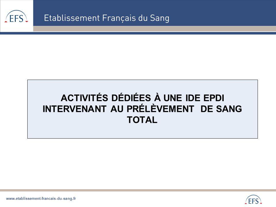 www.etablissement-francais-du-sang.fr ACTIVITÉS DÉDIÉES À UNE IDE EPDI INTERVENANT AU PRÉLÈVEMENT DE SANG TOTAL