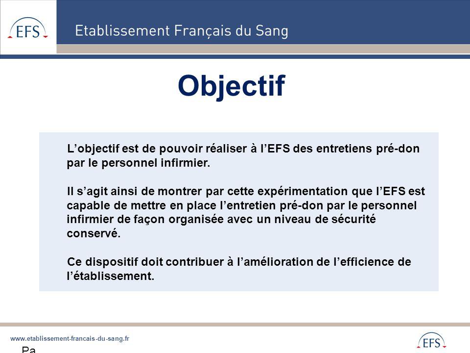 www.etablissement-francais-du-sang.fr Objectif Pa ge 16 L'objectif est de pouvoir réaliser à l'EFS des entretiens pré-don par le personnel infirmier.