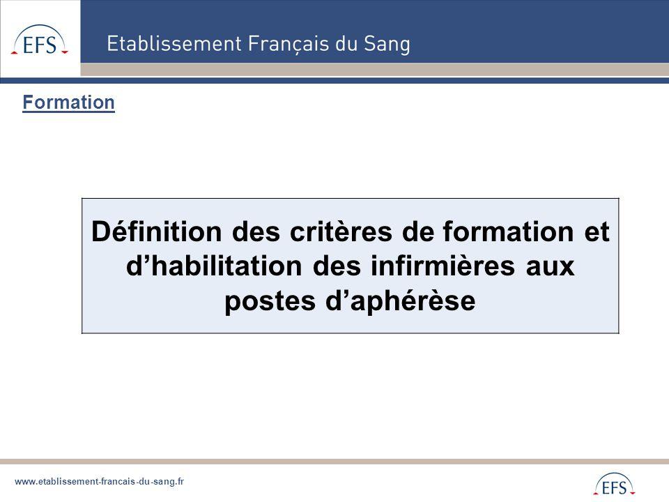 www.etablissement-francais-du-sang.fr Formation Définition des critères de formation et d'habilitation des infirmières aux postes d'aphérèse