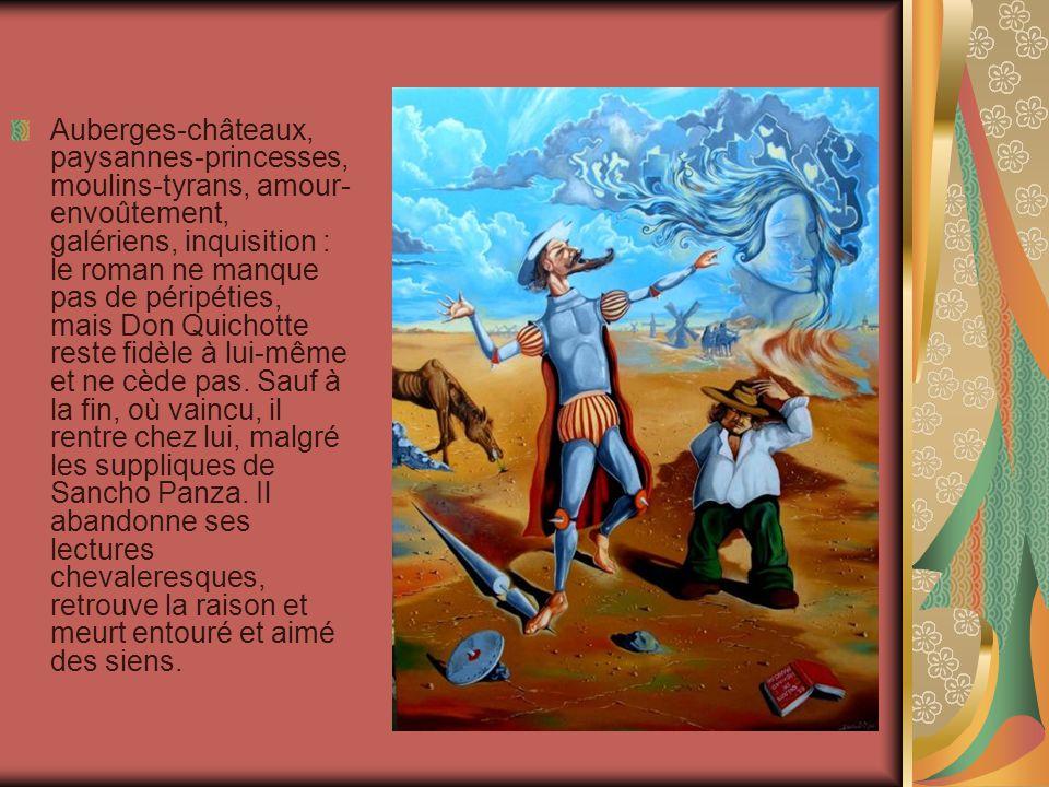 Auberges-châteaux, paysannes-princesses, moulins-tyrans, amour- envoûtement, galériens, inquisition : le roman ne manque pas de péripéties, mais Don Quichotte reste fidèle à lui-même et ne cède pas.
