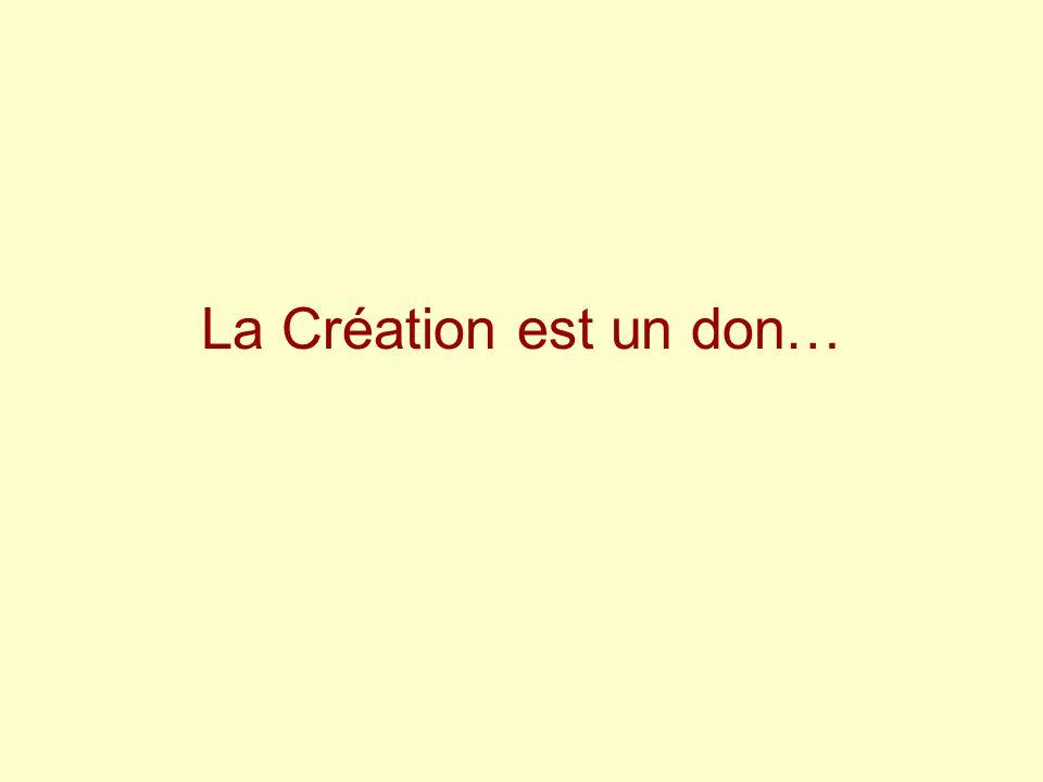 La Création est un don…
