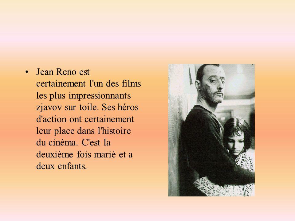 Jean Reno est certainement l'un des films les plus impressionnants zjavov sur toile. Ses héros d'action ont certainement leur place dans l'histoire du