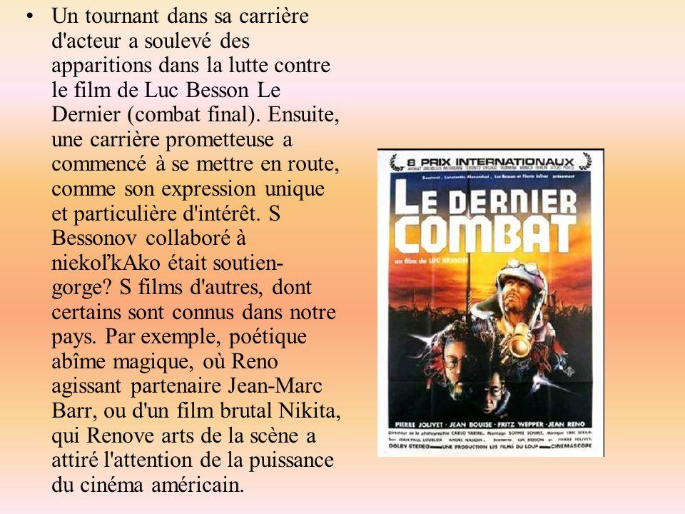 Un tournant dans sa carrière d'acteur a soulevé des apparitions dans la lutte contre le film de Luc Besson Le Dernier (combat final). Ensuite, une car