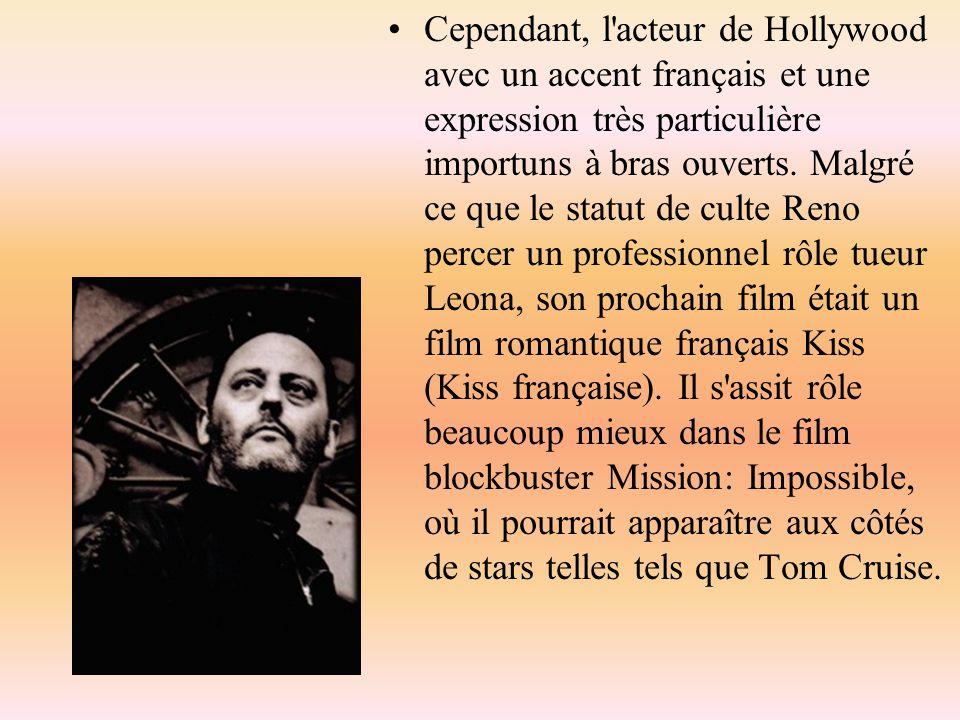 Cependant, l'acteur de Hollywood avec un accent français et une expression très particulière importuns à bras ouverts. Malgré ce que le statut de cult