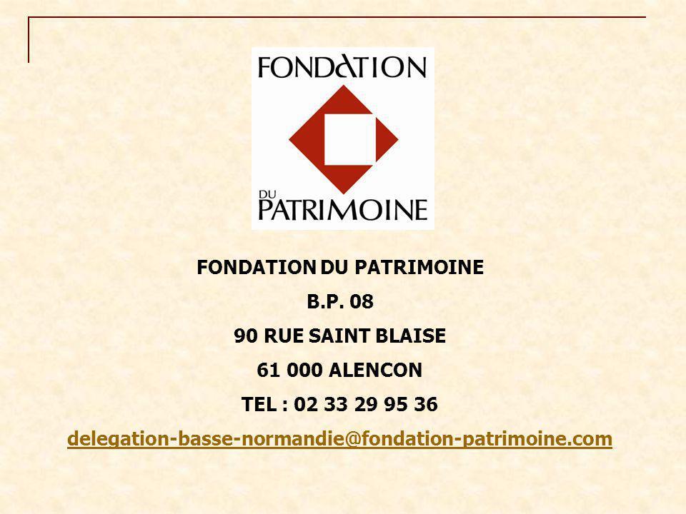 FONDATION DU PATRIMOINE B.P. 08 90 RUE SAINT BLAISE 61 000 ALENCON TEL : 02 33 29 95 36 delegation-basse-normandie@fondation-patrimoine.com