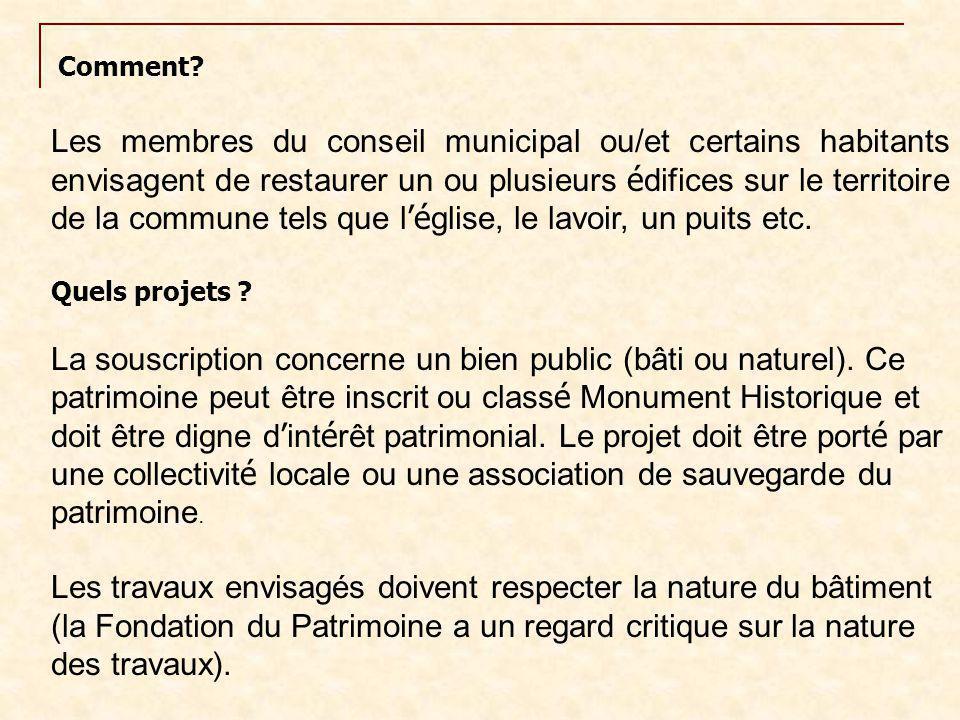 Les membres du conseil municipal ou/et certains habitants envisagent de restaurer un ou plusieurs é difices sur le territoire de la commune tels que l