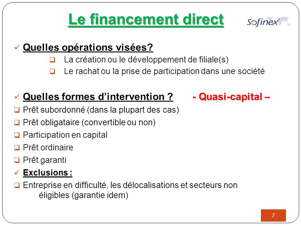 Le financement direct 7 Quelles opérations visées.