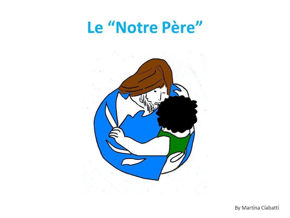 """Le """"Notre Père"""" By Martina Ciabatti"""