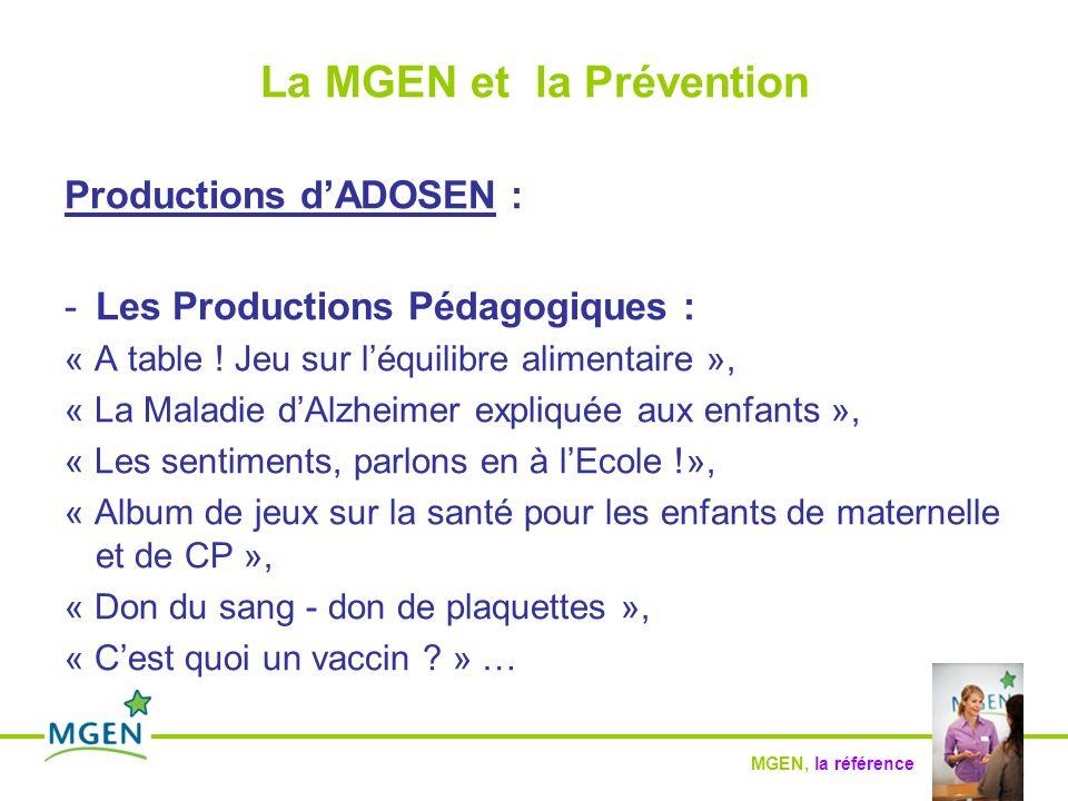 MGEN, la référence La MGEN et la Prévention Productions d'ADOSEN : -Les Productions Pédagogiques : « A table .
