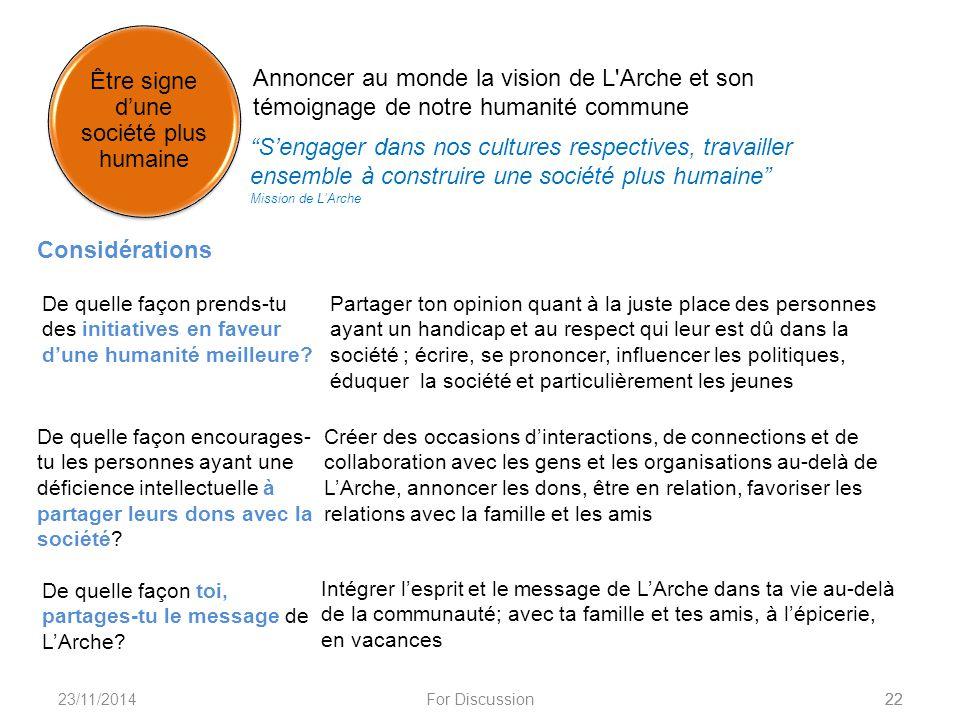 """23/11/2014For Discussion22 Annoncer au monde la vision de L'Arche et son témoignage de notre humanité commune """"S'engager dans nos cultures respectives"""