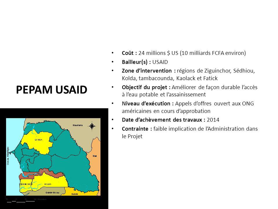 PEPAM USAID Coût : 24 millions $ US (10 milliards FCFA environ) Bailleur(s) : USAID Zone d'intervention : régions de Ziguinchor, Sédhiou, Kolda, tamba