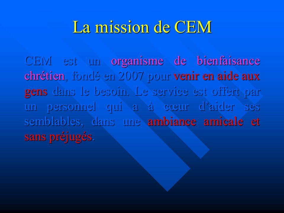 La mission de CEM CEM est un organisme de bienfaisance chrétien, chrétien, fondé en 2007 pour venir en aide aux gens dans le besoin. Le service est of