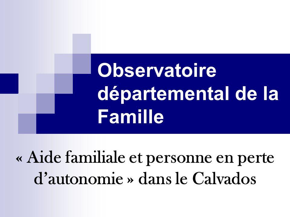 Observatoire départemental de la Famille « Aide familiale et personne en perte d'autonomie » dans le Calvados
