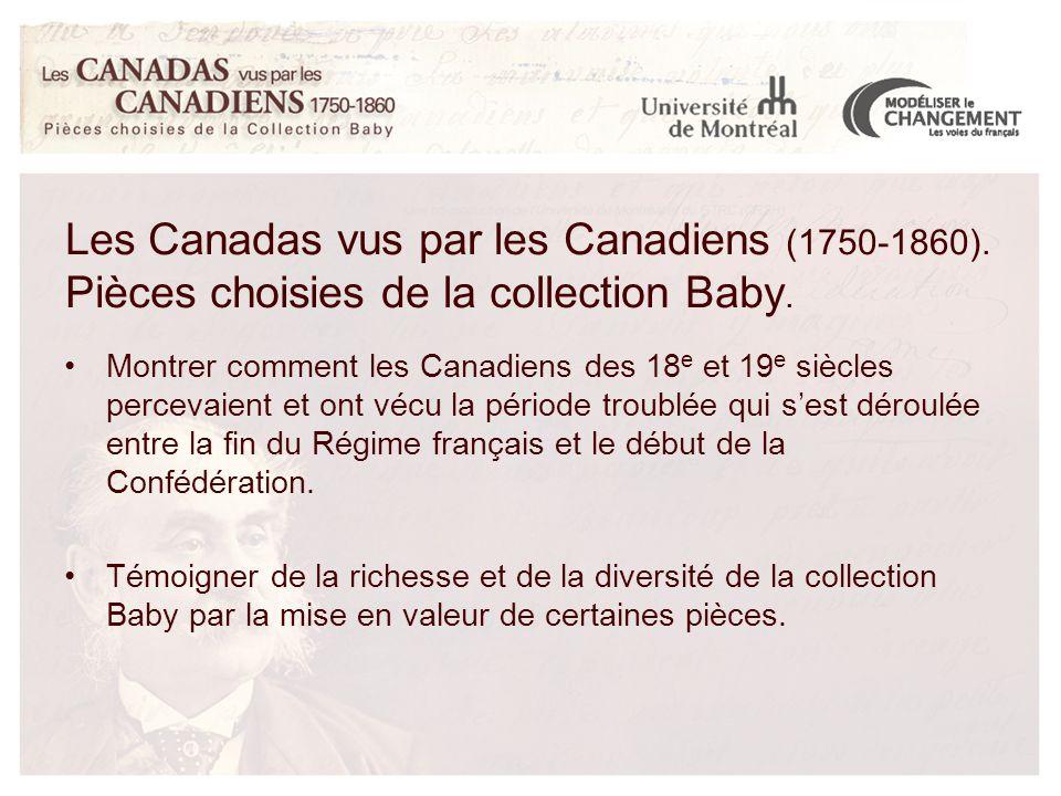 Montrer comment les Canadiens des 18 e et 19 e siècles percevaient et ont vécu la période troublée qui s'est déroulée entre la fin du Régime français et le début de la Confédération.
