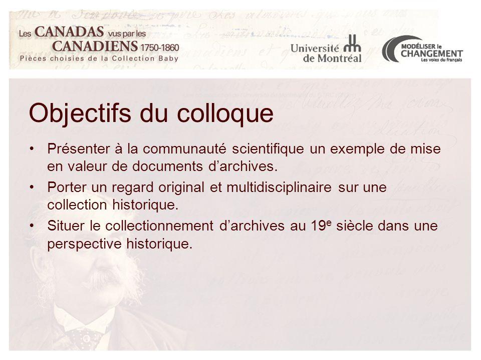 Présenter à la communauté scientifique un exemple de mise en valeur de documents d'archives. Porter un regard original et multidisciplinaire sur une c