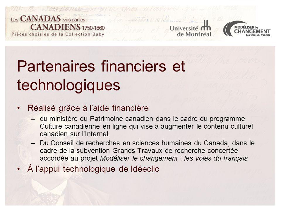 Partenaires financiers et technologiques Réalisé grâce à l'aide financière –du ministère du Patrimoine canadien dans le cadre du programme Culture can