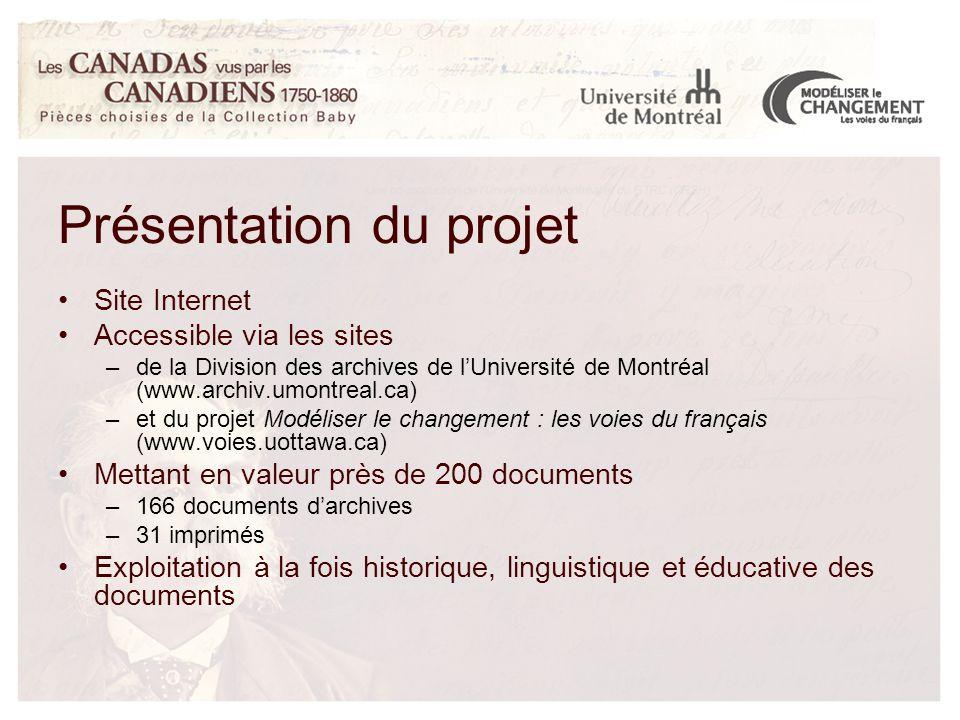 Site Internet Accessible via les sites –de la Division des archives de l'Université de Montréal (www.archiv.umontreal.ca) –et du projet Modéliser le c