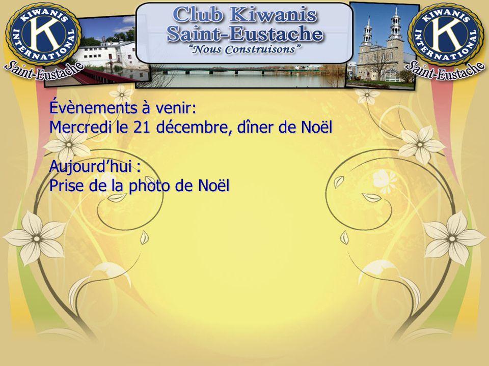 Évènements à venir: Mercredi le 21 décembre, dîner de Noël Aujourd'hui : Prise de la photo de Noël
