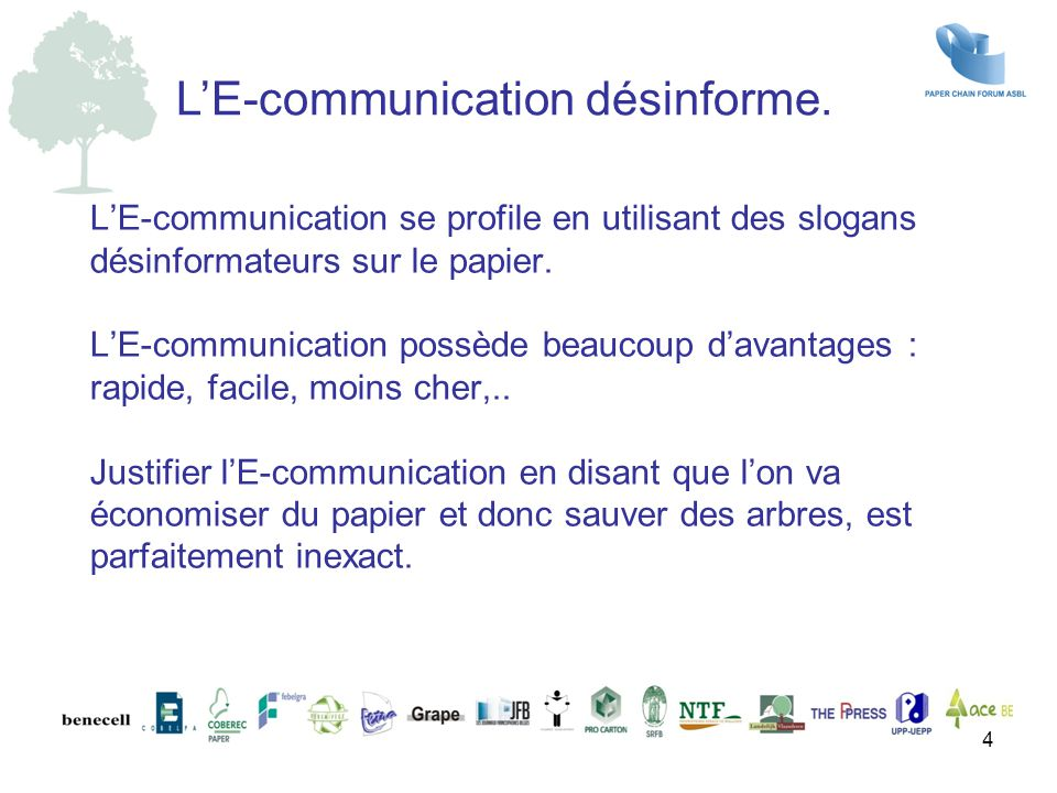 L'E-communication se profile en utilisant des slogans désinformateurs sur le papier. L'E-communication possède beaucoup d'avantages : rapide, facile,