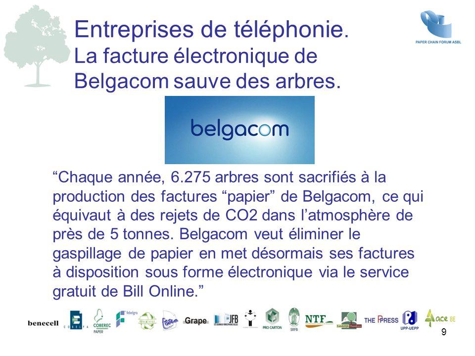 Chaque année, 6.275 arbres sont sacrifiés à la production des factures papier de Belgacom, ce qui équivaut à des rejets de CO2 dans l'atmosphère de près de 5 tonnes.