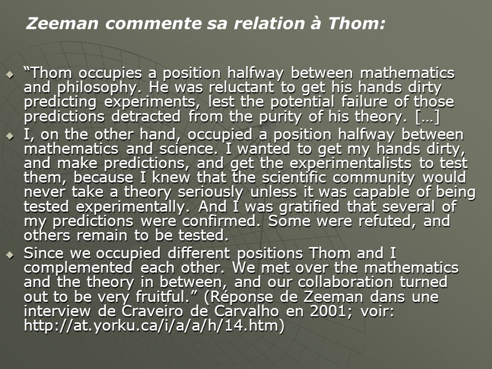  Thom occupies a position halfway between mathematics and philosophy.