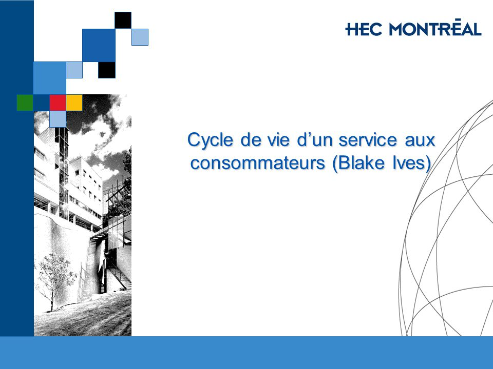 Cycle de vie d'un service aux consommateurs (Blake Ives)