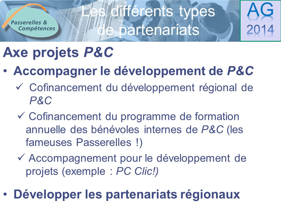 Sommaire Axe projets P&C Accompagner le développement de P&C Cofinancement du développement régional de P&C Cofinancement du programme de formation an