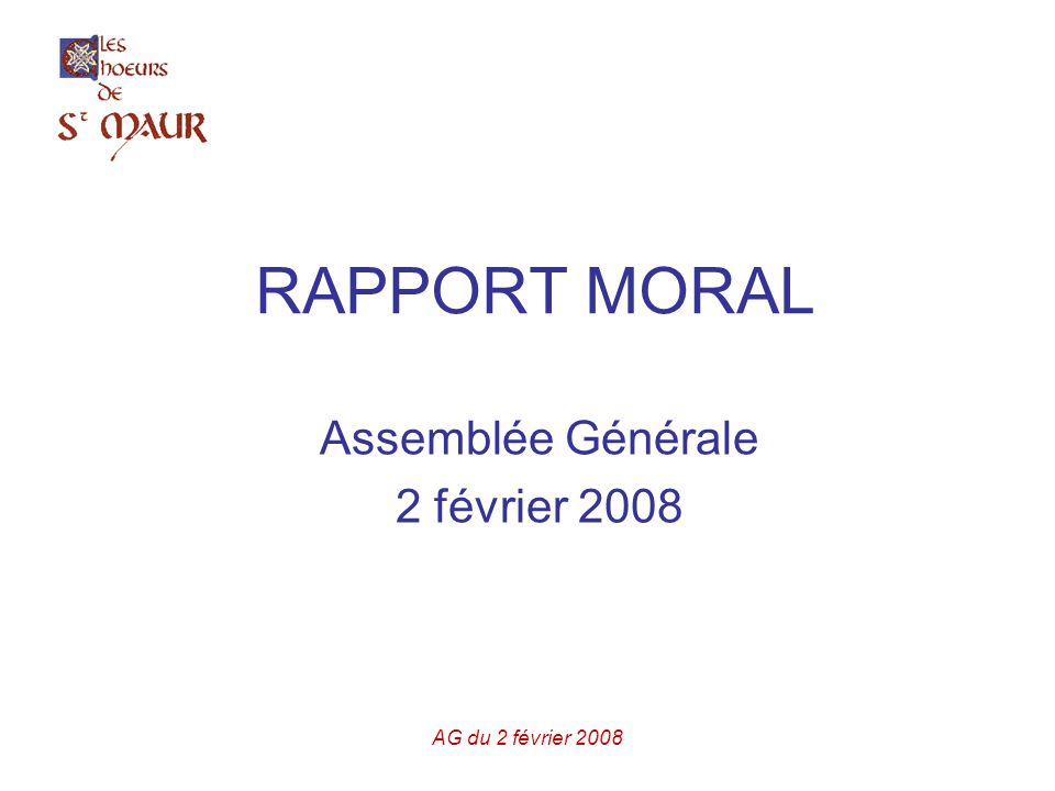 AG du 2 février 2008 RAPPORT MORAL Assemblée Générale 2 février 2008