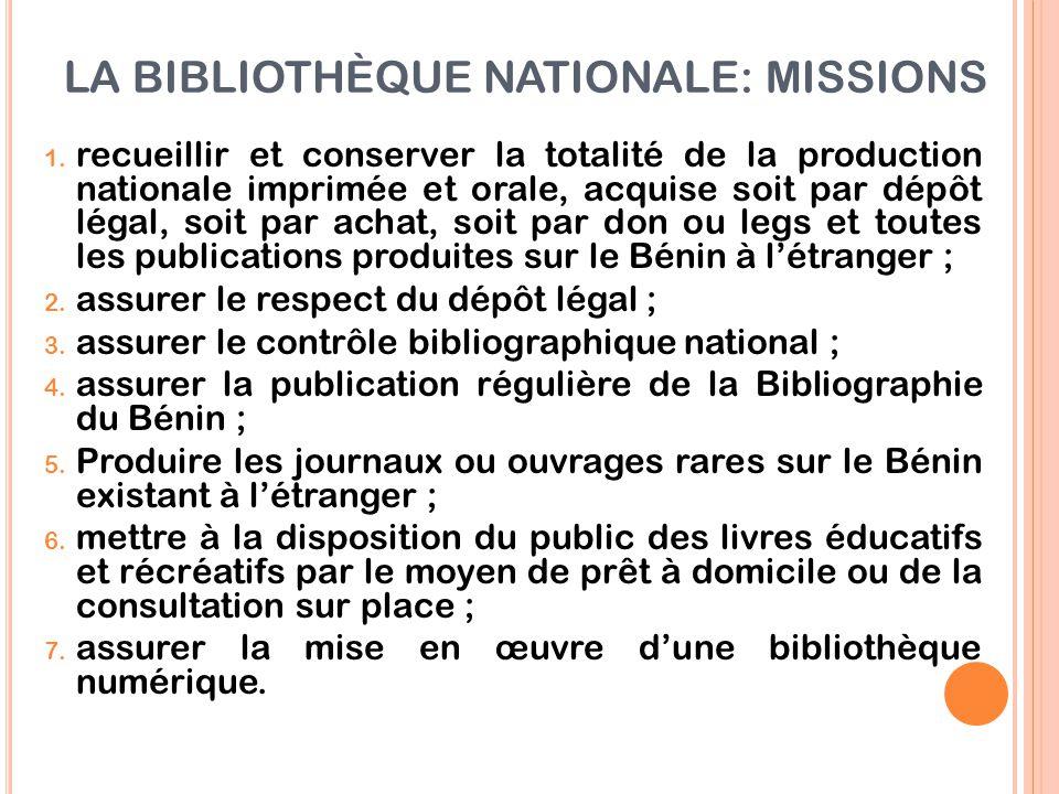 LA BIBLIOTHÈQUE NATIONALE: MISSIONS 1. recueillir et conserver la totalité de la production nationale imprimée et orale, acquise soit par dépôt légal,