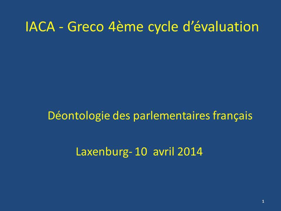 1 IACA - Greco 4ème cycle d'évaluation Déontologie des parlementaires français Laxenburg- 10 avril 2014
