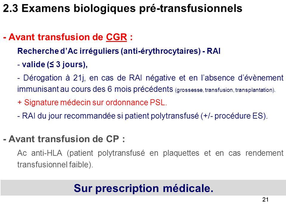 2.3 Examens biologiques pré-transfusionnels - Groupe sanguin ABO phénotype Rhésus Kell : 2 déterminations, pratiquées en 2 ponctions différentes, par